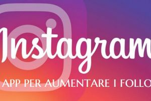 Followers per Instagram: i migliori siti e app per aumentare i seguaci